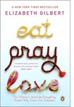 Elizabeth Gilbert's Eat, Pray, Love: One Woman's Search for Everything Across Italy, India, and Indonesia.
