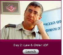 Click here for a slide show on Day 2: Law & Order: IDF.