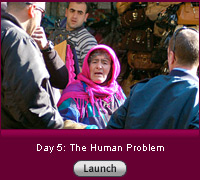 Click here to launch a slide show on Day 5: the human problem.
