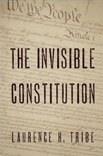 The Invisible Constitution by Laurence H. Tribe.