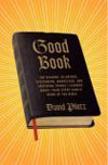 Good Book: The Bizarre, Hilarious, Disturbing, Marvelous, and Inspiring Things I Learned When I Read Every Single Word of the Bible (Hardcover).