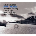 Dave Douglas, Spirit Moves (Greenleaf Music).