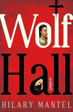 Wolf Hall by Hilary Mantel.