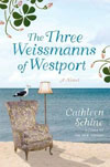 The Three Weissmans of Westport by Cathleen Schine.