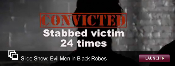 Click here to launch a slideshow on evil men in black robes.