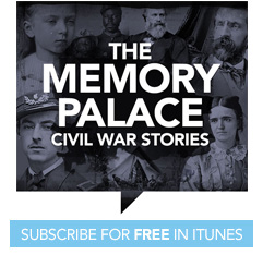 The Memory Palace: Civil War Stories. Subscribe for free on iTunes.