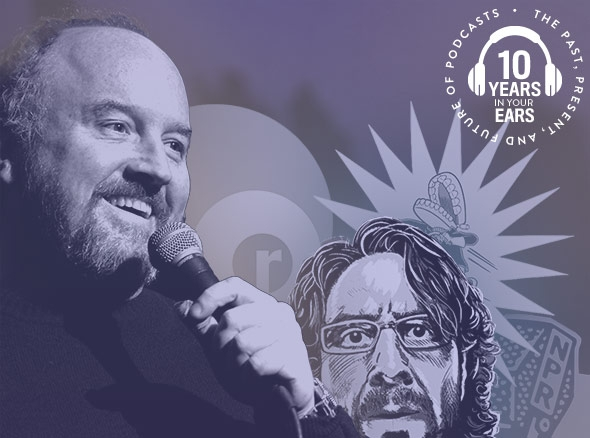 Radiolab, WTF, Comedy Bang! Bang!, Radio Diaries. Louis C.K.
