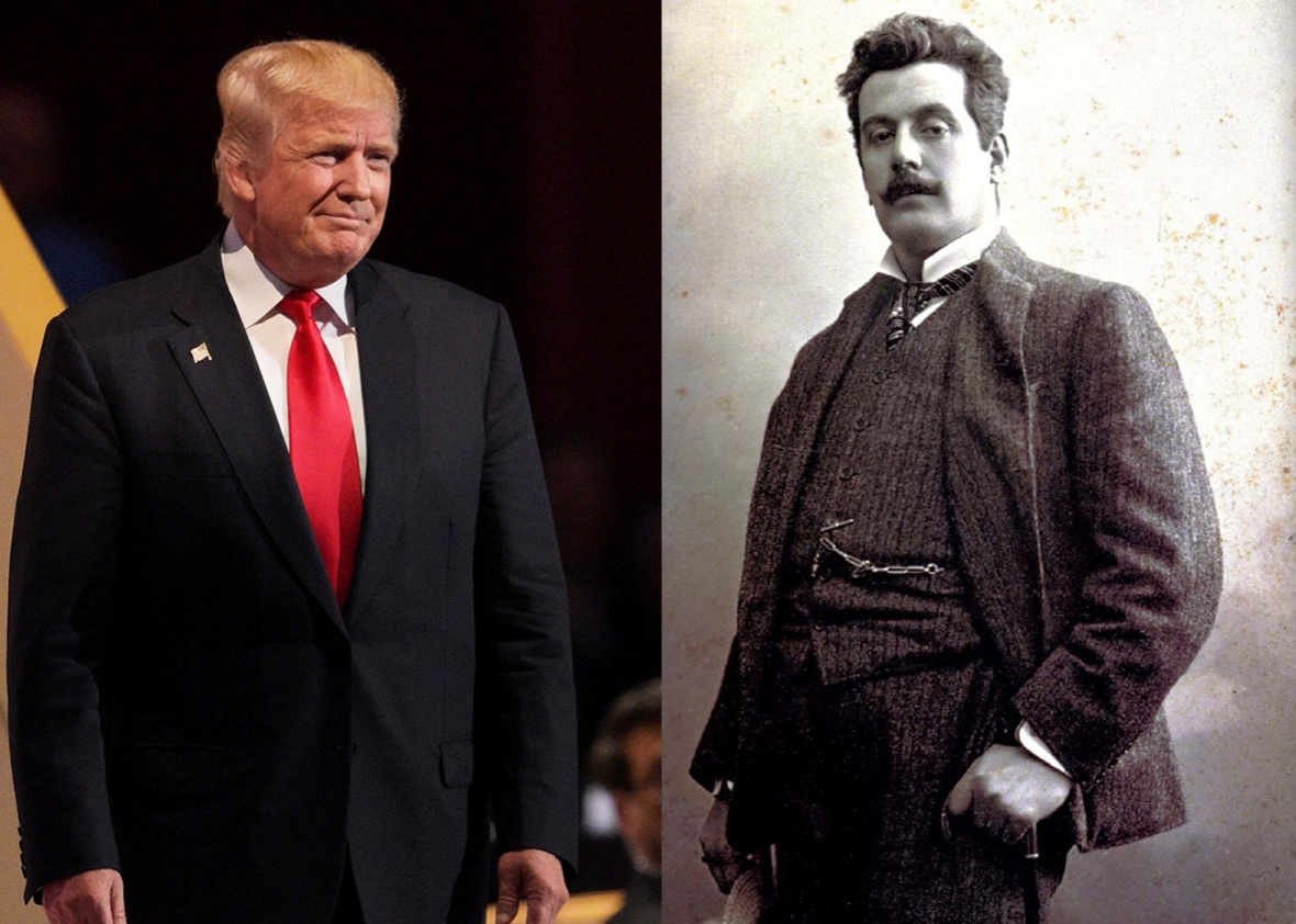 Donald Trump and Giacomo Puccini.