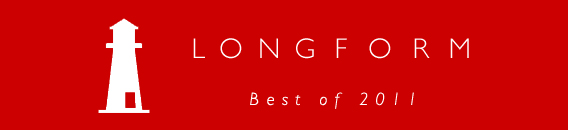Longform Best of 2011