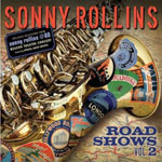 Sonny Rollins: Road Shows, Vol. 2 (Doxy).