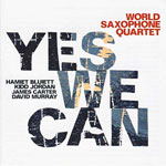 World Saxophone Quartet: Yes, We Can (Jazzwerkstatt).