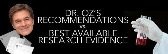Dr. Oz Vs. Evidence