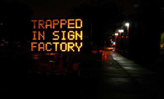 "MIT prank: An electronic road sign on Brookline Avenue began to misfire around 11 p.m. on July 24, 2008. The sign was supposed to warn drivers about a closing on nearby Albany Street. It did so, and then flashed an SOS message: ""Trapped in a sign factory, send help!"""