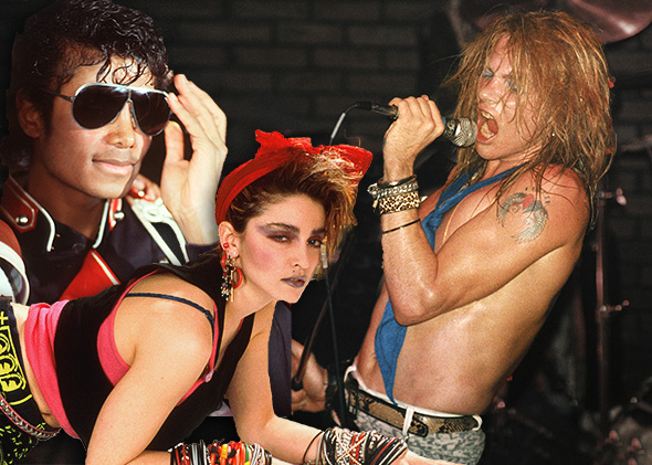 Michael Jackson, Madonna and Axl Rose.