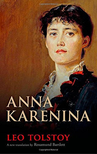 Anna Karenina by Leo Tolstoy  (Author), Rosamund Bartlett (translator)