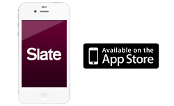 Download Slate's iPhone app