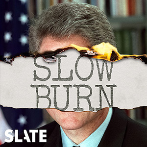 A headshot of Bill Clinton with a burned off strip in the center of his face reading 'Slow Burn'